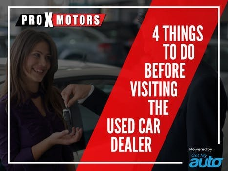 4 Things to Do Before Visiting the Used Car Dealer