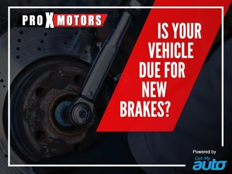 Is Your Vehicle Due for New Brakes ProXMotors