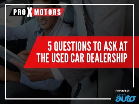 5 Questions to Ask at the Used Car Dealership ProXMotors