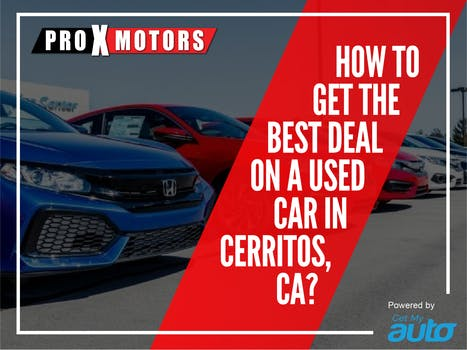 How to Get the Best Deal on a Used Car in Cerritos, Ca?