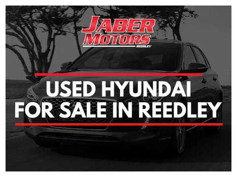 USED HYUNDAI FOR SALE IN REEDLEY