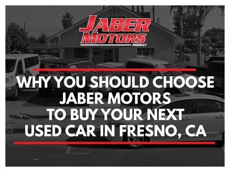 Why You Should Choose Jaber Motors to Buy Your Next  Used Car in Fresno, CA