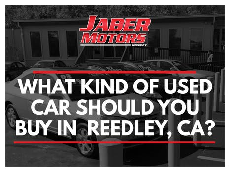 What Kind of Used Car Should You Buy in Reedley