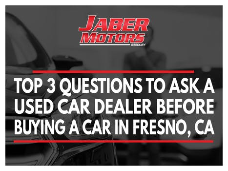 Top 3 Questions to Ask a Used Car Dealer Before Buying A  Car in Fresno, CA