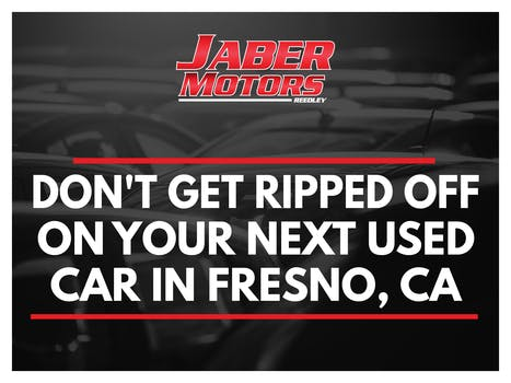 Dont Get Ripped Off On Your Next Used Car in Fresno, CA